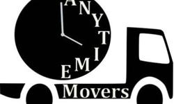 Anytime Movers Call:[phone removed] open 24 hours 7 days
