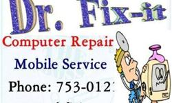 Dr. Fix-it Computer Repair $35.00 per hour! I come to you!
