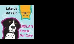 Professional in-home pet care- NOLA*s Finest Pet Care