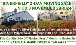 "The ""RIVERFIELD"" COTTAGE Moving Sale At Trenton, Me"